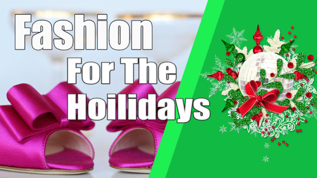 Style and Fashion for the Holidays