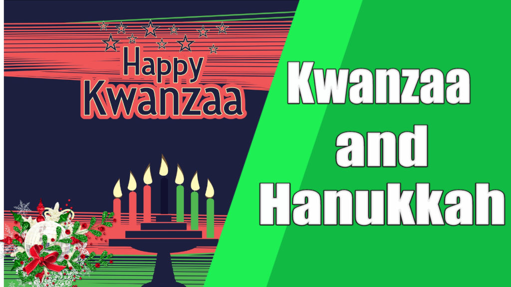 Kwanzaa and Hanukkah