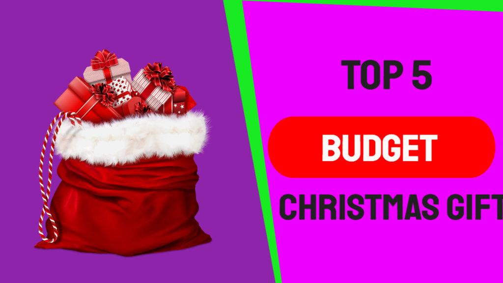Top 5 Budget Christmas Gifts