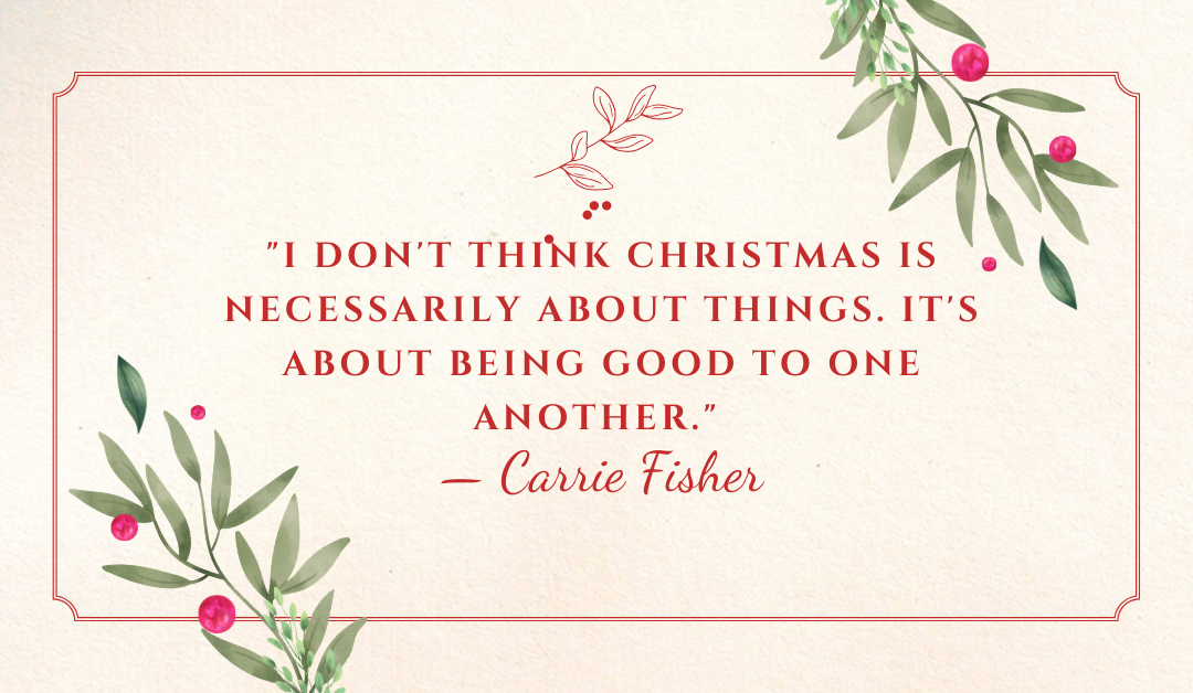 """""""I don't think Christmas is necessarily about things. It's about being good to one another."""""""